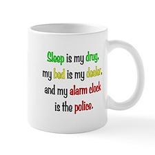 Sleep is my drug Mug