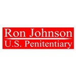 Ron Johnson for U.S. Penitentiary bumper sticker