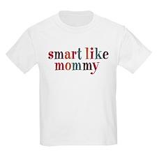Smart Like Mommy T-Shirt