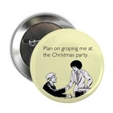 "Christmas Party Groping 2.25"" Button"