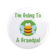 """Bee A Grandpa 3.5"""" Button"""