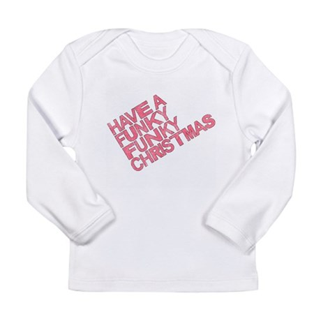 Have a Funky Funky Christmas Long Sleeve Infant T-
