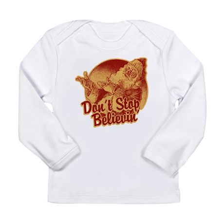 Don't Stop Believing in Santa Long Sleeve Infant T