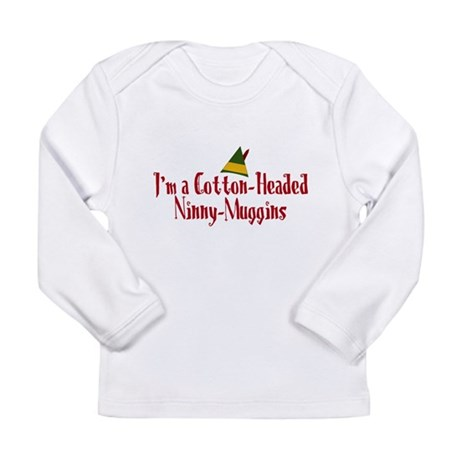 Cotton-Headed Ninny-Muggins Long Sleeve Infant T-S
