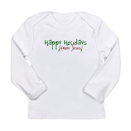 Happy Holidays from Jesus Long Sleeve Infant T-Shi