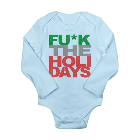 Fu*k The Holidays Long Sleeve Infant Bodysuit
