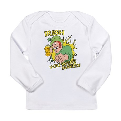 Irish You Were Naked Long Sleeve Infant T-Shirt