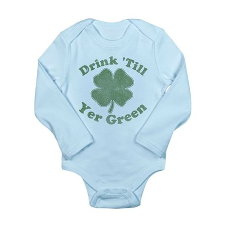 Drink 'Till Yer Green Long Sleeve Infant Bodysuit