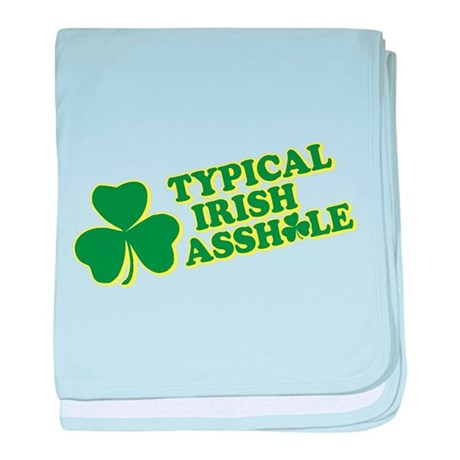 Typical Irish Asshole baby blanket