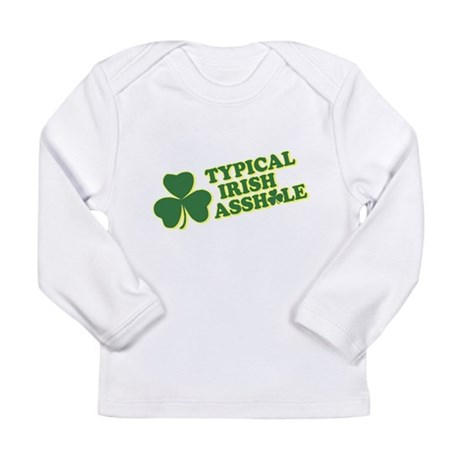Typical Irish Asshole Long Sleeve Infant T-Shirt