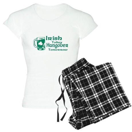 Irish Today Hungover Tomorrow Womens Light Pajama