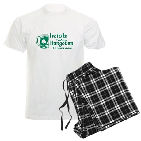 Irish Today Hungover Tomorrow Mens Light Pajamas