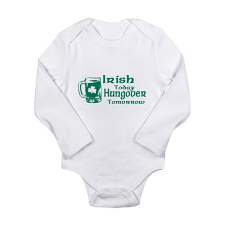 Irish Today Hungover Tomorrow Long Sleeve Infant B