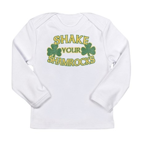 Shake Your Shamrocks Long Sleeve Infant T-Shirt
