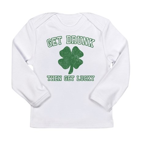 Get Drunk Get Lucky Long Sleeve Infant T-Shirt