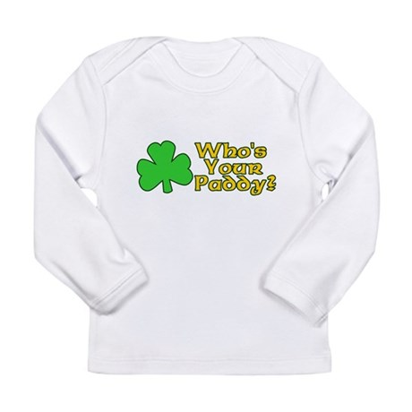 Who's Your Paddy? Long Sleeve Infant T-Shirt