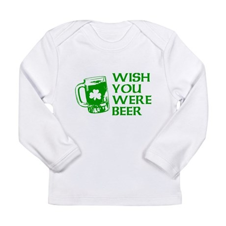 Wish You Were Beer Long Sleeve Infant T-Shirt