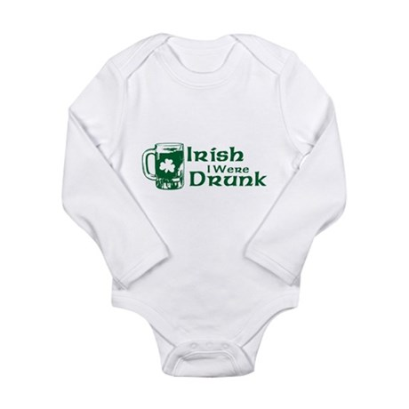 Irish I Were Drunk Long Sleeve Infant Bodysuit