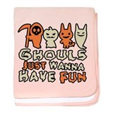 Ghouls Just Wanna Have Fun baby blanket