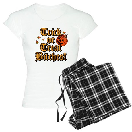 Trick or Treat Bitches! Womens Light Pajamas