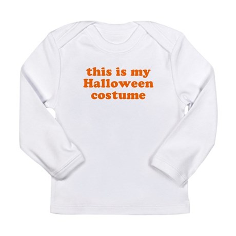 This is my Halloween costume Long Sleeve Infant T-