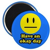 "Have an Okay Day 2.25"" Magnet (100 pack)"