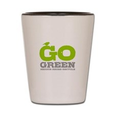 Go Green For Earth Day Shot Glass