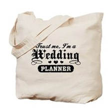 Trust Me I'm A Wedding Planner Tote Bag