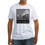 Turn Undead Fitted T-Shirt