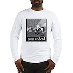 Turn Undead Long Sleeve T-Shirt