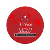 "3 Wise Men? Oh, Come On! 3.5"" Button"