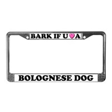 Bark If You Love Bolognese Dog License Plate Frame