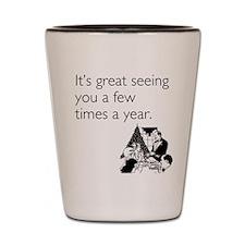 Few Times A Year Shot Glass