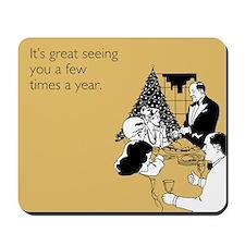Few Times A Year Mousepad