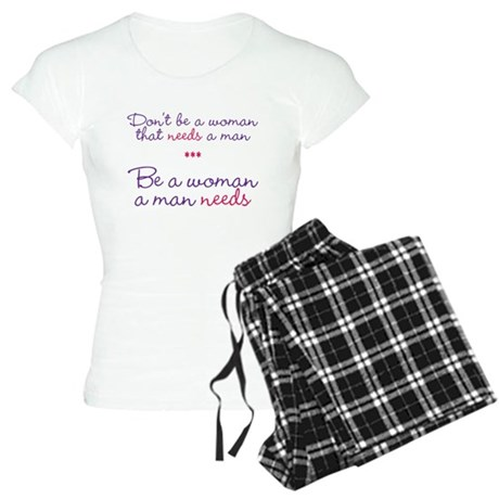 Don't be a woman... Women's Light Pajamas