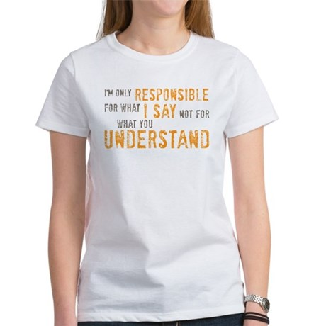 What I say Women's T-Shirt