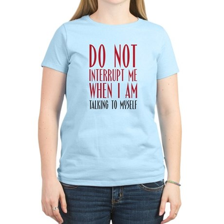 Don't Interrupt me Women's Light T-Shirt