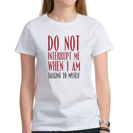Don't Interrupt me Women's T-Shirt