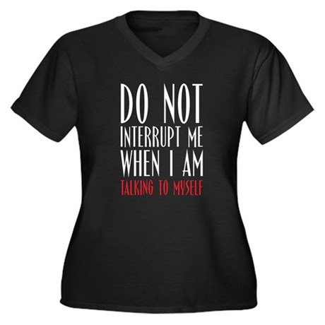 Don't Interrupt me Women's Plus Size V-Neck Dark T