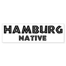 Hamburg Native Bumper Bumper Sticker