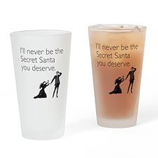 Secret Santa You Deserve Drinking Glass