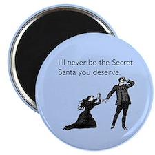 Secret Santa You Deserve Magnet