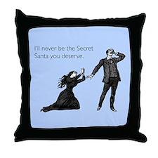 Secret Santa You Deserve Throw Pillow