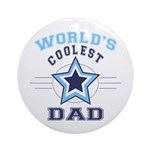 World's Coolest Dad Ornament (Round)