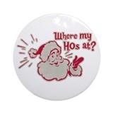 Where My Hos At? Ornament (Round)