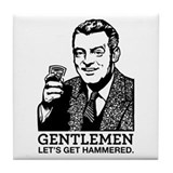 Gentlemen Lets Get Hammered Tile Coaster