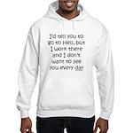 Work in hell funny Hooded Sweatshirt