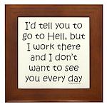 Work in hell funny Framed Tile