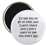 Work in hell funny Magnet