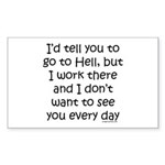 Work in hell funny Sticker (Rectangle)